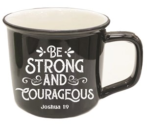Mug - Be Strong and Courageous