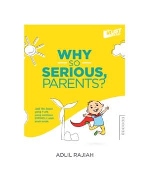 WHY SO SERIOUS, PARENTS? (PERCUMA PENANDA BUKU)