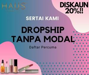 Daftar Dropship Tanpa Modal HAUS Cosmetics Percuma!