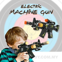 ELECTRIC MACHINE GUN